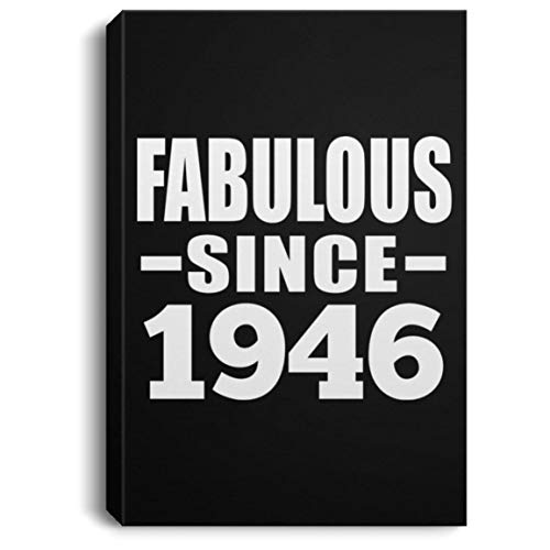 73rd Birthday Fabulous Since 1946 - Canvas Portrait 8x12 inch Wall Art Print Decor-ation - Gift for Friend Kid Daughter Son Grand-Dad Mom Mother's Father's Day Birthday Anniversary