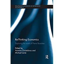 Re-Thinking Economics: Exploring the Work of Pierre Bourdieu