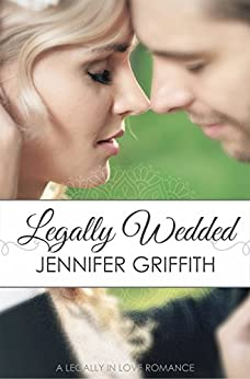 Legally Wedded: A Marriage of Convenience Romance (Legally in Love Book 1) by [Griffith, Jennifer]