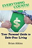 img - for Everything Counts! Your Personal Guide to Debt Free Living book / textbook / text book