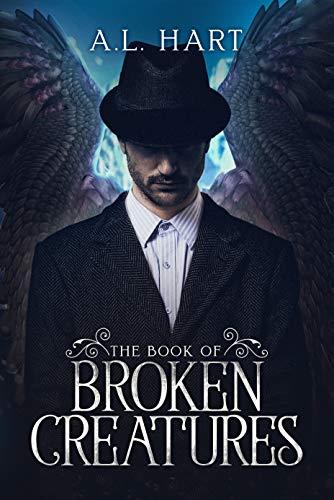 The Book of Broken Creatures: (Broken Creatures Series, Book 1)