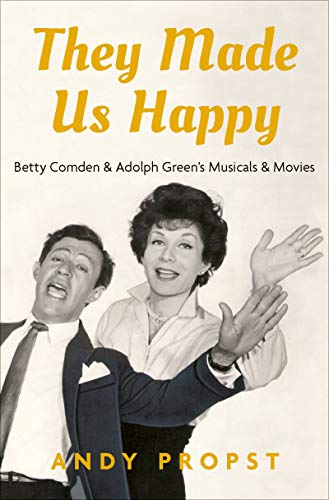 Pdf eBooks They Made Us Happy: Betty Comden & Adolph Green's Musicals & Movies