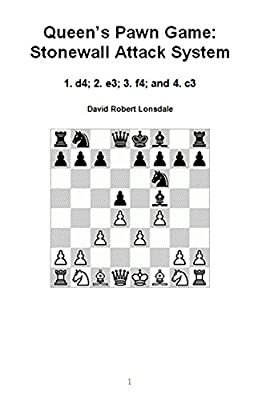 Queen's Pawn Game: Stonewall Attack System: 1. d4; 2. e3; 3. f4; and 4. c3