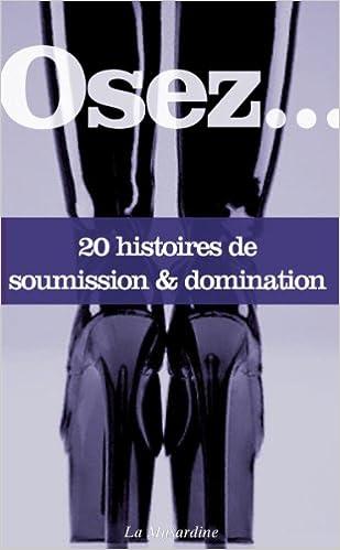 Collectif - Osez 20 histoires de soumission et domination