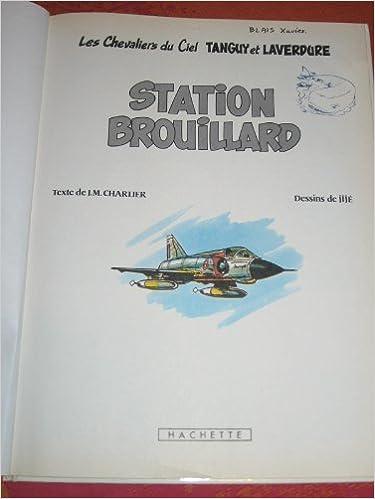 Google livres télécharger le format pdf Les Chevaliers du Ciel Tanguy et Laverdure, Tome 22 : Station brouillard in French MOBI by Jijé 2010089154