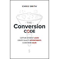 The Conversion Code: Capture Internet Leads, Create Quality Appointments, Close More Sales