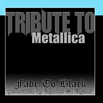 Chords Of Chaos Tribute To Metallica Fade To Black Amazon Music