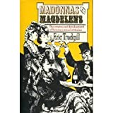 Madonnas and Magdalens : The Origins and Development of Victorian Sexual Attitudes, Trudgill, Eric, 0841902410