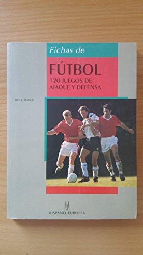 Futbol * 120 juegos de ataque y defensa por Rolf Mayer