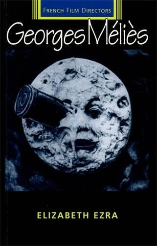 George Melies (French Film Directors) by Elizabeth Ezra (2000-09-01)
