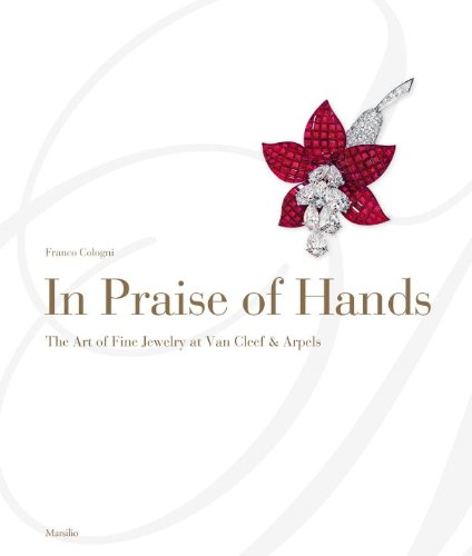 In Praise of Hands: The Art of Fine Jewelry at Van Cleef & Arpels