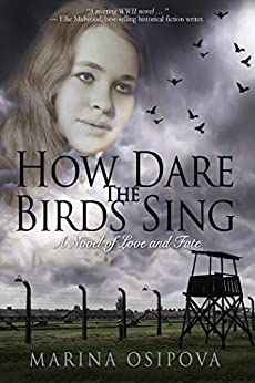 How Dare The Birds Sing (Book One in the Love and Fate Series 1) by [Osipova, Marina]