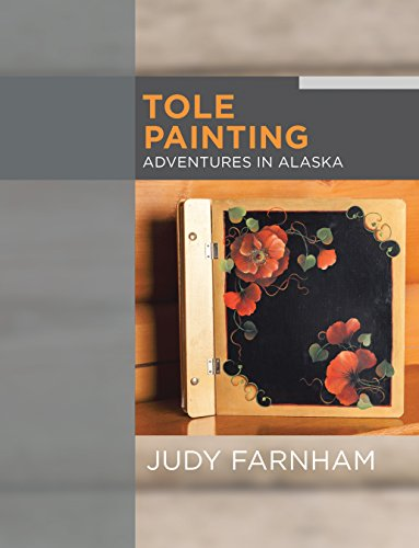 Tole Painting Adventures in Alaska (Alaska Fine Art)