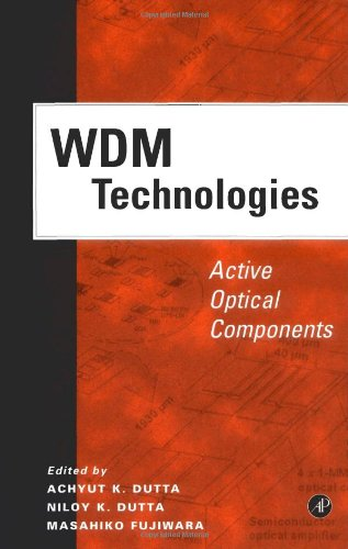 WDM Technologies: Effectual Optical Components (Optics & Photonics Series)
