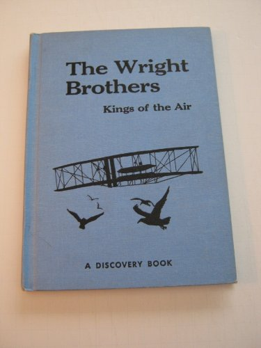 the-wright-brothers-kings-of-the-air-a-discovery-book