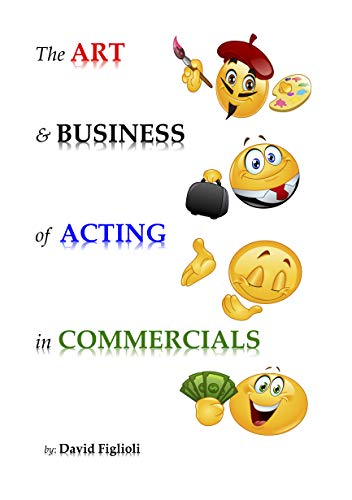 The ART and BUSINESS of ACTING in COMMERCIALS - Kindle edition by