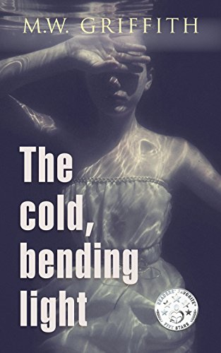 The Cold, Bending Light (Montana Marrenger Book 4) by [Griffith, M.W.]