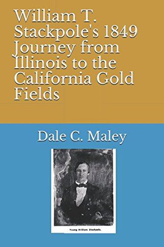 Download William T. Stackpole's 1849 Journey from Illinois to the California Gold Fields pdf epub