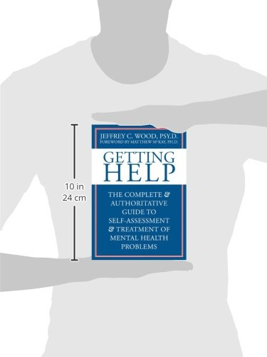 getting help the complete authoritative guide to selfassessment and treatment of mental health problems