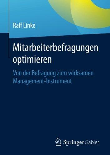 Mitarbeiterbefragungen optimieren: Von der Befragung zum wirksamen Management-Instrument