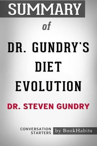 - Summary of Dr. Gundry's Diet Evolution by Dr. Steven R. Gundry | Conversation Starters