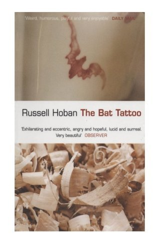 Read Online By Russell Hoban - The Bat Tattoo (2004-04-16) [Paperback] pdf