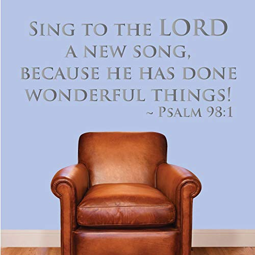 Sing to the Lord a new song, because he has done wonderful things. – Psalm 98:1 – 0198 – Psalm – Bible – Lord