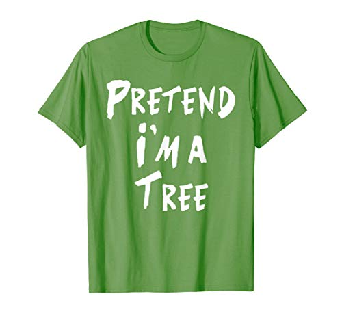 Pretend I'm a tree Shirt - Easy DIY Halloween Costume Tee ()