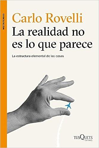 La realidad no es lo que parece: La estructura elemental de las cosas Metatemas: Amazon.es: Carlo Rovelli, Juan Manuel Salmerón Arjona: Libros