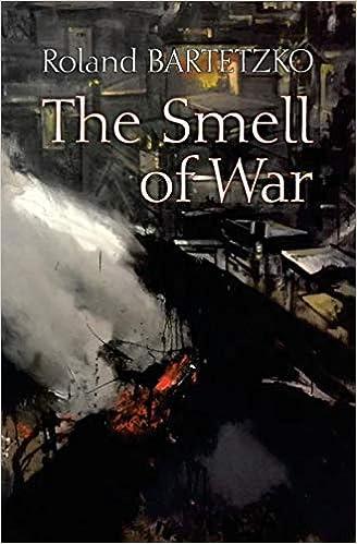 The Smell Of War Lessons From The Battlefield Bartetzko Roland Mustafa Valbona Ibrahimi Trim Tmava Fiolla Kryeziu Faton 9789951562355 Amazon Com Books
