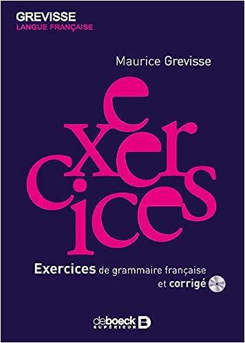 Amazon Com Exercices De Grammaire Francaise Grevisse Et Langue Francaise Et Corrige French Edition 9782801116159 Maurice Grevisse Books