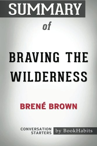 Book cover from Summary of Braving the Wilderness by Brené Brown | Conversation Starters by BookHabits