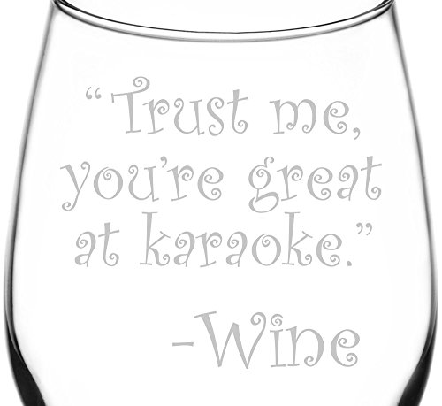 - (Trust Me, You're Great At Karaoke) Drunk Wine Talk Truth Inspired - Laser Engraved 12.75oz Libbey All-Purpose Wine Taster Glass