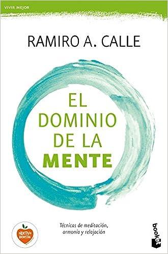 El dominio de la mente: Ramiro A. Calle: 9788499985695 ...
