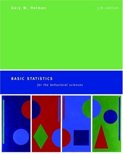 Basic Statistics For Behavioral Sciences by Heiman, Gary [Houghton Mifflin Company,2005] [Hardcover] 5TH EDITION