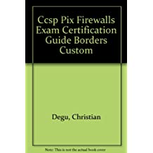 Ccsp Pix Firewalls Exam Certification Guide Borders Custom
