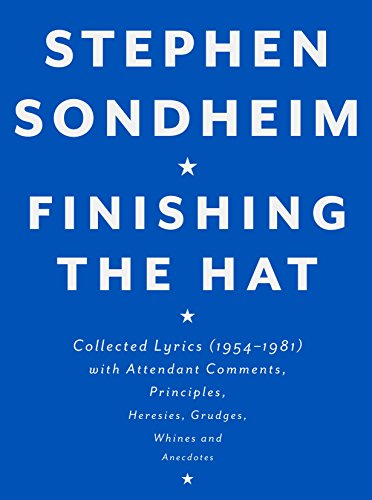 Pdf Arts Finishing the Hat: Collected Lyrics (1954-1981) with Attendant Comments, Principles, Heresies, Grudges, Whines and Anecdotes