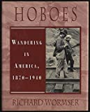 Hoboes 1870-1940, Richard Wormser, 0802782795