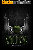 Bayou Scar: Book 2 in the Bayou Myth series