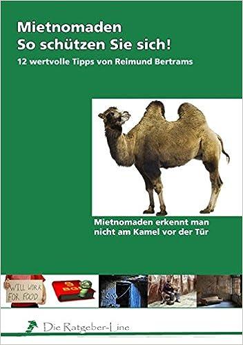 Mietnomaden - So schützen Sie sich!: 12 wertvolle Tipps von Reimund Bertrams