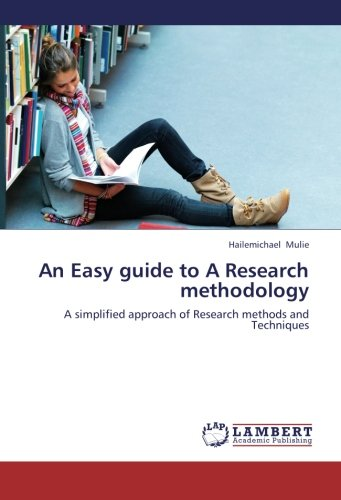 An Easy guide to A Research methodology: A simplified approach of Research methods and Techniques pdf
