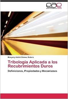 Book Tribología Aplicada a los Recubrimientos Duros: Definiciones, Propiedades y Mecanismos