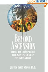 Beyond Ascension: How to Complete the Seven Levels of Initiation (Paperback)