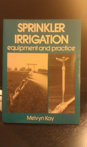 Sprinkler Irrigation: Equipment and Practice