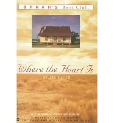 Where the Heart isWHERE THE HEART IS by Letts, Billie (Author) on Feb-01-1999 Hardcover