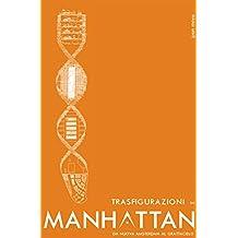 Trasfigurazioni in Manhattan: Da Nuova Amsterdam al grattacielo (Italian Edition)