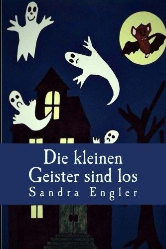 Die kleinen Geister sind los (German Edition) -