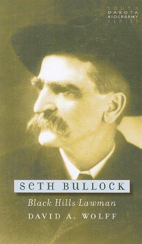 Seth Bullock: Black Hills Lawman (South Dakota Biography)