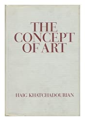 The Concept of Art by Haig Khatchadourian (1971-09-01)