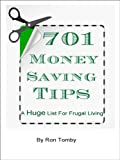 701 Money Saving Tips - A Huge List For Frugal Living